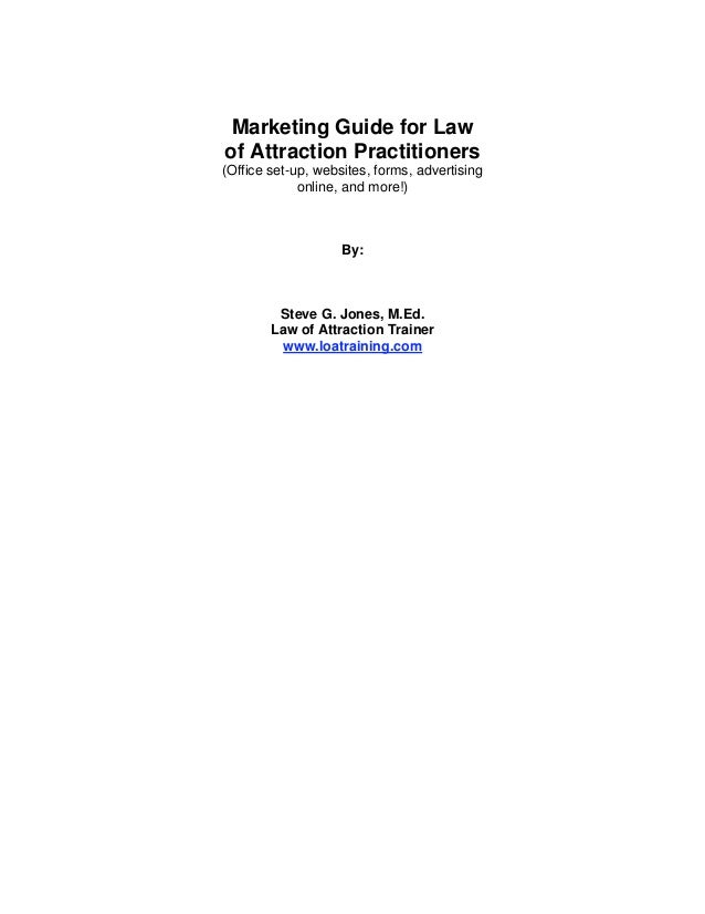Marketing Guide for Lawof Attraction Practitioners(Office set-up, websites, forms, advertising             online, and mor...