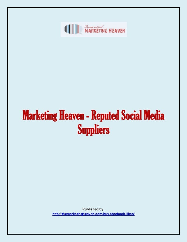 Marketing Heaven - Reputed Social Media Suppliers Published by: http://themarketingheaven.com/buy-facebook-likes/