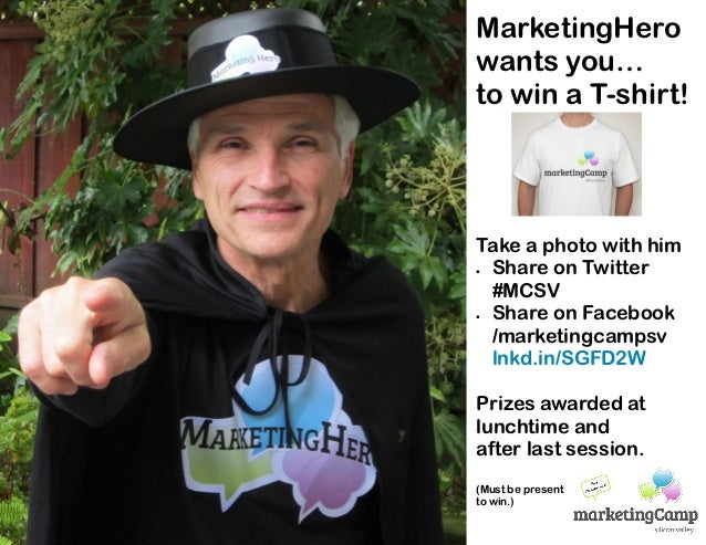MarketingHerowants you…to win a T-shirt!Take a photo with him Share on Twitter  #MCSV Share on Facebook  /marketingcamps...