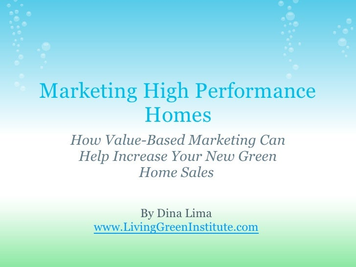 Marketing High Performance           Homes   How Value-Based Marketing Can    Help Increase Your New Green             Hom...