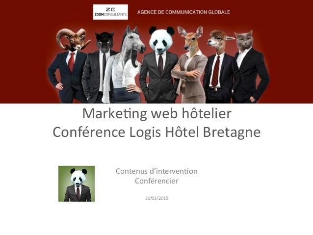 Marke&ng  web  hôtelier     Conférence  Logis  Hôtel  Bretagne      Contenus  d'interven&on   Confér...