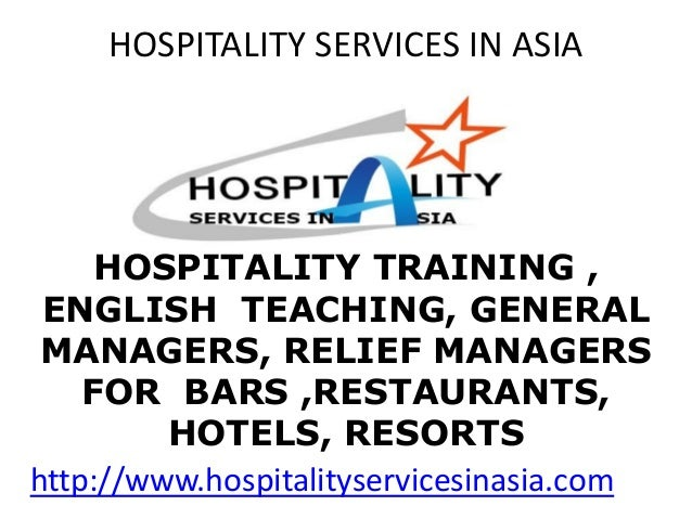 HOSPITALITY TRAINING , ENGLISH TEACHING, GENERAL MANAGERS, RELIEF MANAGERS FOR BARS ,RESTAURANTS, HOTELS, RESORTS http://w...