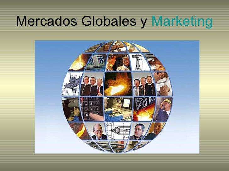 Mercados Globales y  Marketing