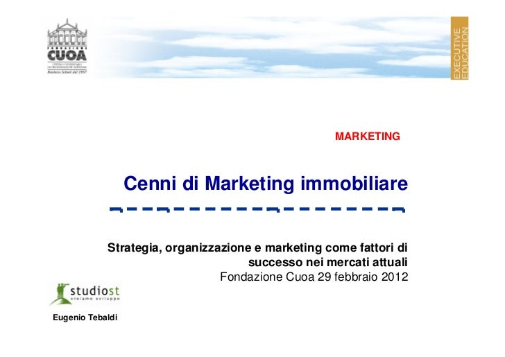 MARKETING                  Cenni di Marketing immobiliare            Strategia, organizzazione e marketing come fattori di...