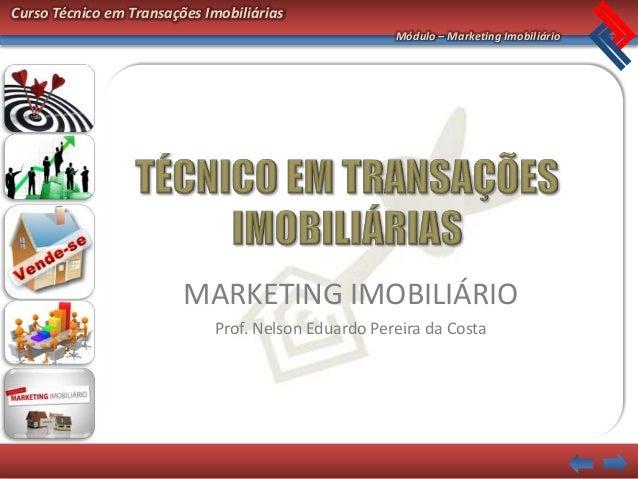 Curso Técnico em Transações Imobiliárias                                                     Módulo – Marketing Imobiliári...
