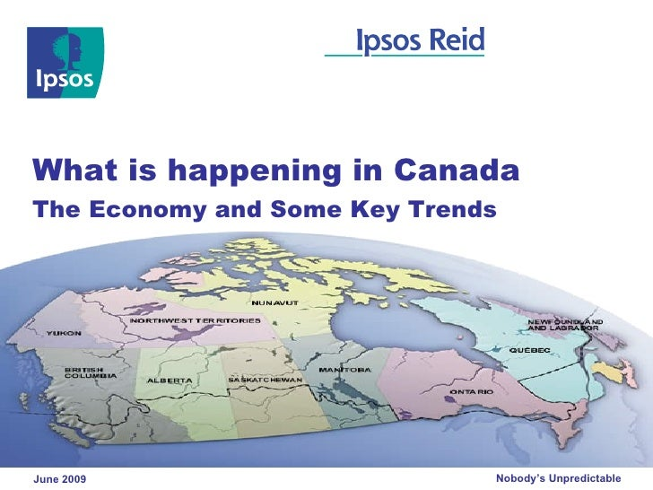 What is happening in Canada The Economy and Some Key Trends     June 2009                     Nobody's Unpredictable