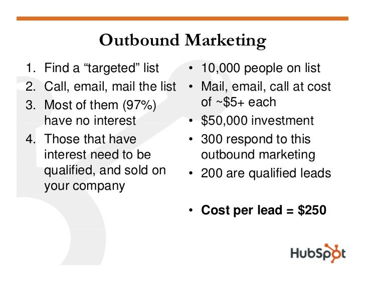 Inbound Marketing 1. Do inbound marketing       • Software + tools ~$4K 2. 2 Attract people to your      • Invest 25% of y...