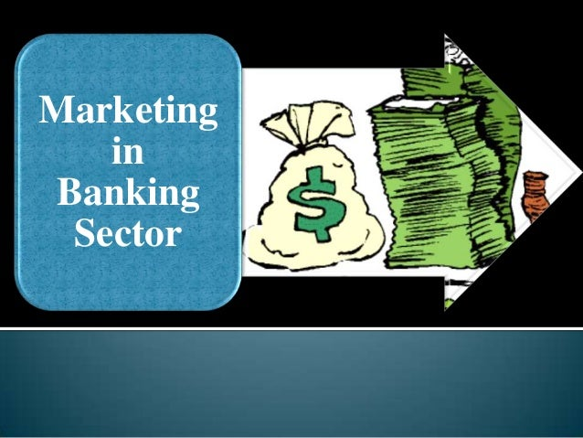 Marketing   inBanking Sector
