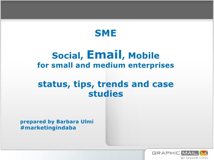 SME          Social,    Email, Mobile     for small and medium enterprises     status, tips, trends and case              ...