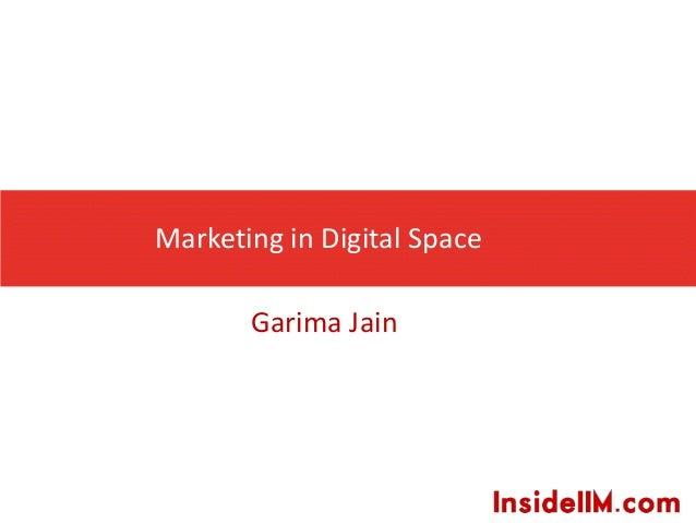 Marketing in Digital Space Garima Jain