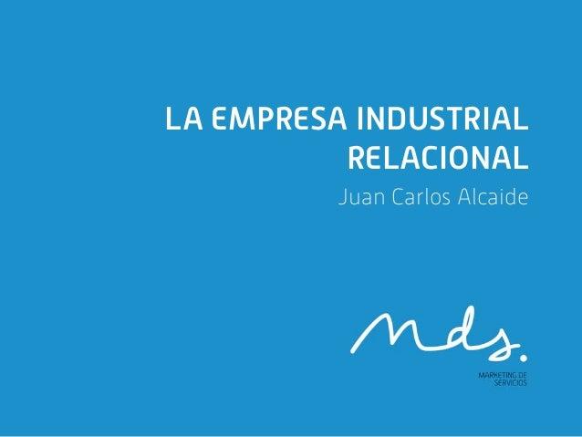 LA EMPRESA INDUSTRIAL          RELACIONAL         Juan Carlos Alcaide