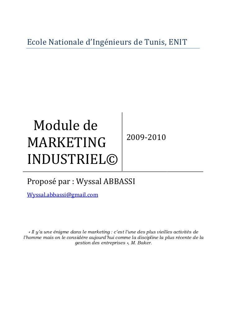Ecole Nationale d'Ingénieurs de Tunis, ENIT  Module de                                                2009-2010 MARKETING ...