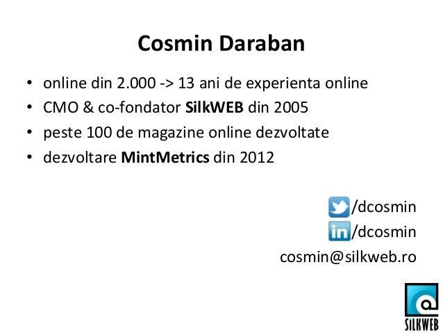 Marketing in E-Commerce focus pe client - TeCOMM 2013 Slide 2