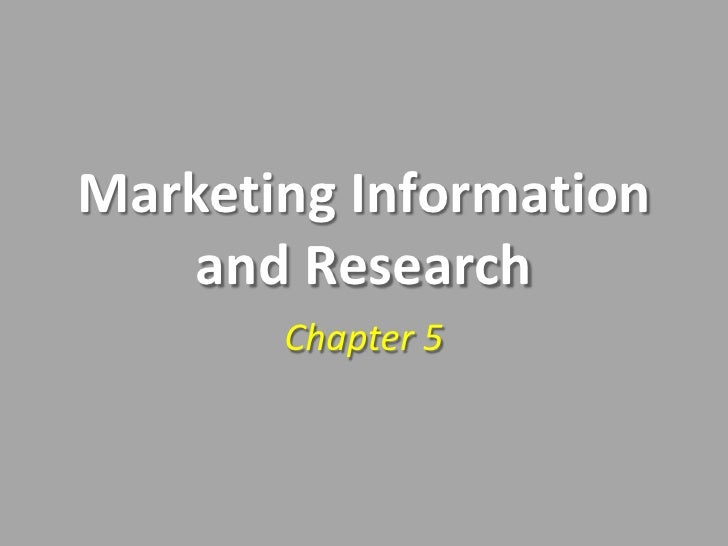 Marketing Information and Research<br />Chapter 5<br />