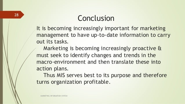 marketing information system essay View this essay on marketing information system is a management information marketing research processes informs business decision process the process involves.