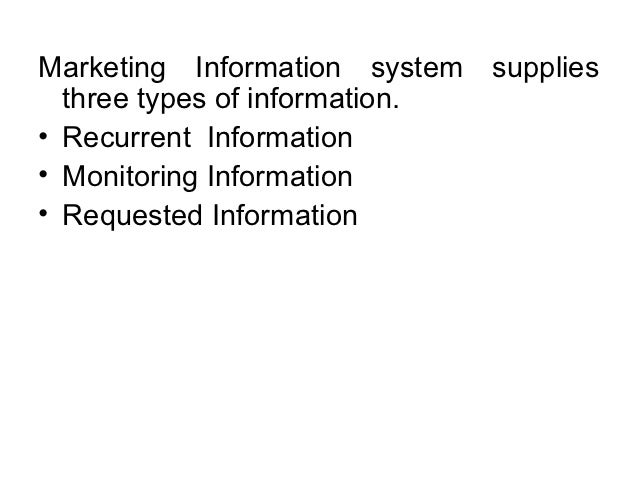 rrl of marketing information system Exploring the value and process of marketing strategy: review of literature  must make the right decision about the very best location or place for the customer to receive essential buying information on the product or service needed to make a buying decision  there are two ways to distribute goods directly to the final customer or.