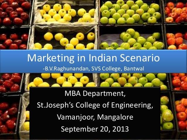Marketing in Indian Scenario -B.V.Raghunandan, SVS College, Bantwal MBA Department, St.Joseph's College of Engineering, Va...