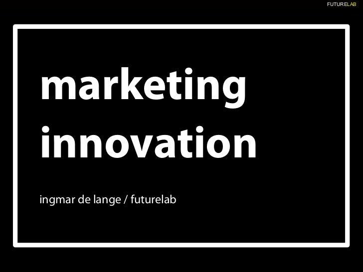 FUTURELAB     marketing innovation ingmar de lange / futurelab