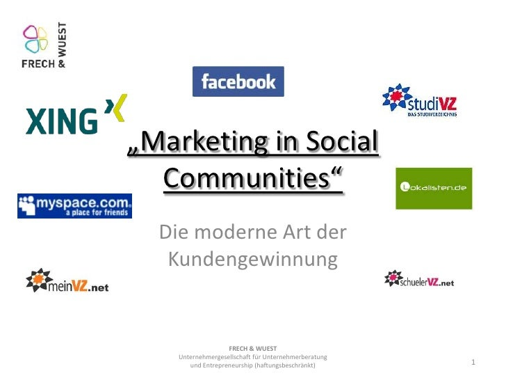 """Marketing in SocialCommunities""<br />Die moderne Art der Kundengewinnung<br />1<br />FRECH & WUESTUnternehmergesellschaft..."
