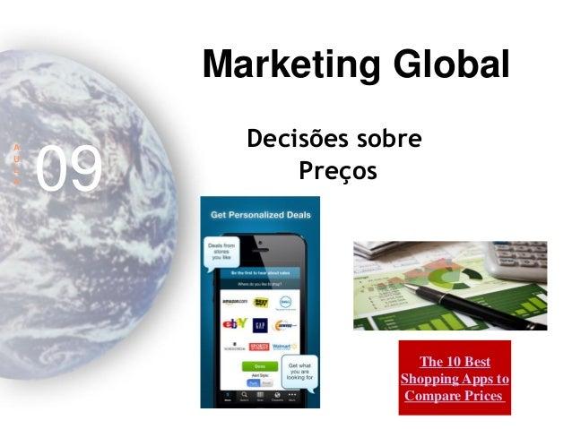 Marketing Global  A  U  L  A  09  Decisões sobre  Preços  The 10 Best Shopping Apps to Compare Prices
