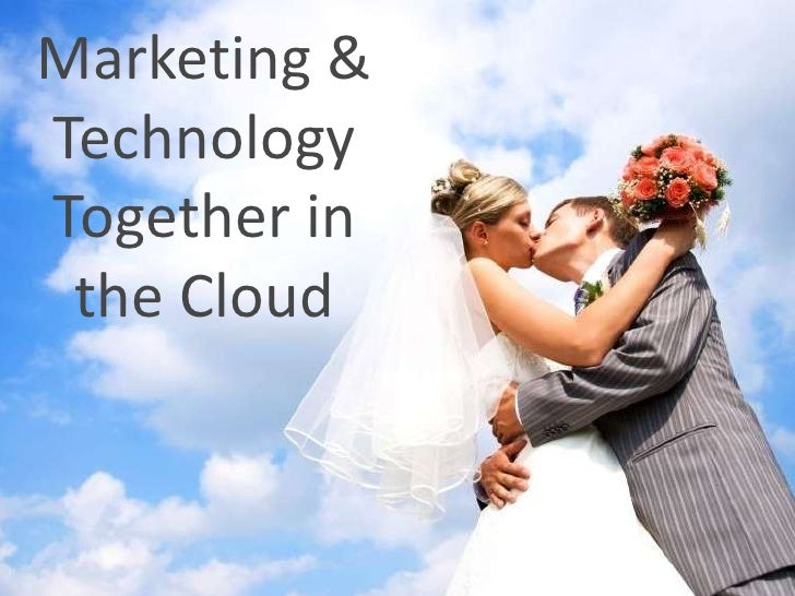 Marketing & Technology Together in the Cloud<br />