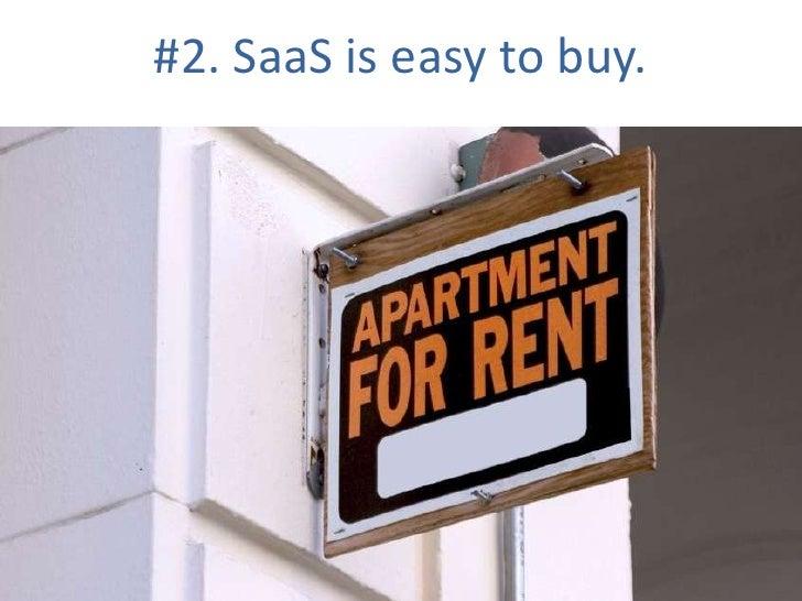 #2. SaaS is easy to buy.<br />
