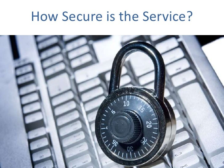 How Secure is the Service?<br />