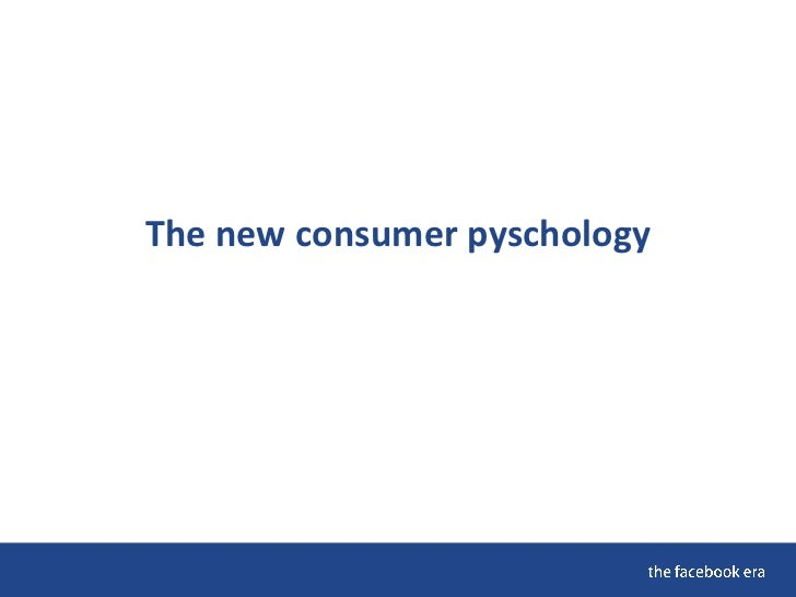 The new consumer pyschology