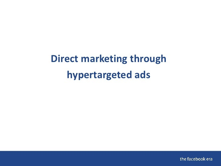 Direct marketing through    hypertargeted ads