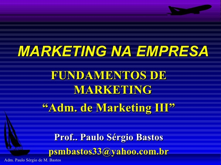 "MARKETING NA EMPRESA                     FUNDAMENTOS DE                        MARKETING                    ""Adm. de Marke..."
