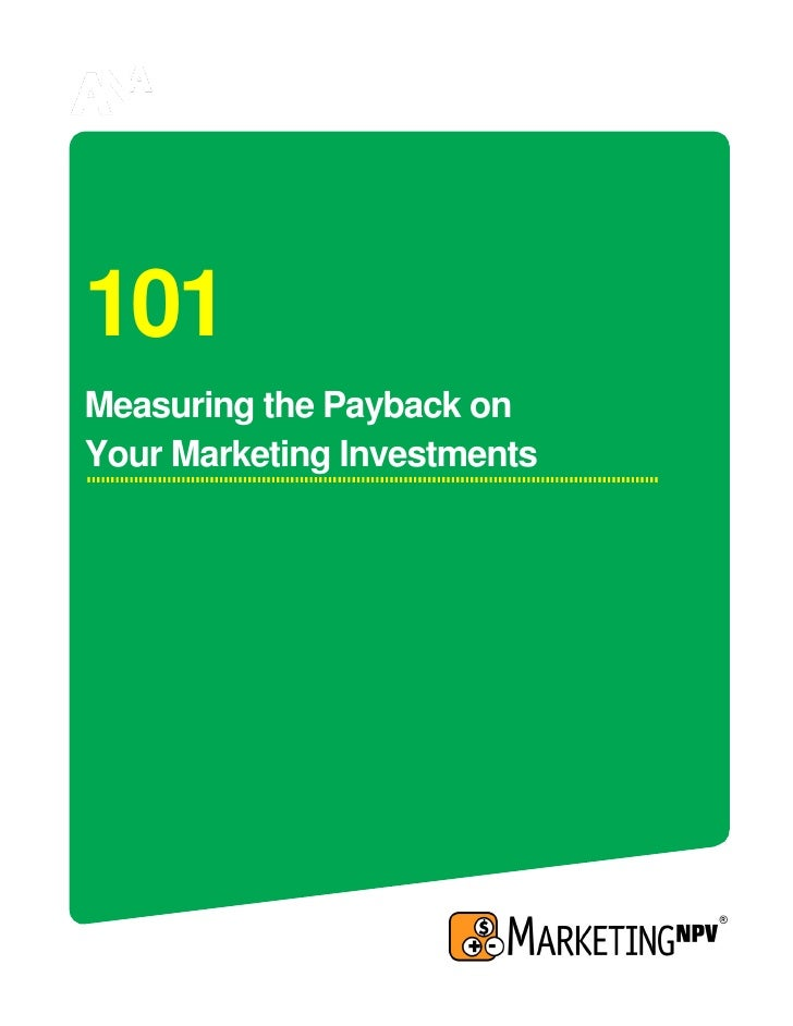 101 Measuring the Payback on Your Marketing Investments