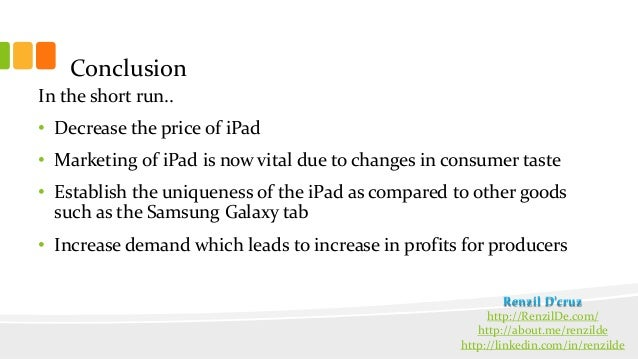 marketing mix of ipad Marketing mix of apple analyses the brand/company which covers 4ps (product, price, place, promotion) apple marketing mix explains the business & marketing strategies of the brand.