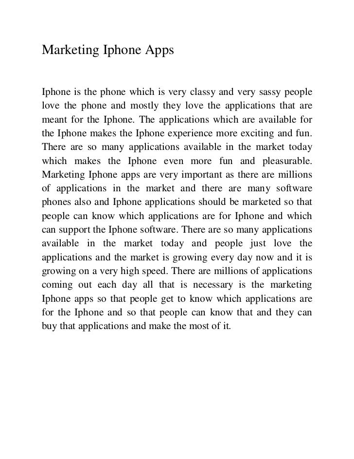 Marketing Iphone AppsIphone is the phone which is very classy and very sassy peoplelove the phone and mostly they love the...