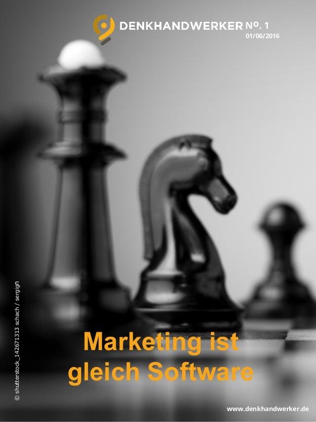 01/06/2016 Marketing ist gleich Software No. 1 www.denkhandwerker.de ©shutterstock_142671313schach/sergign