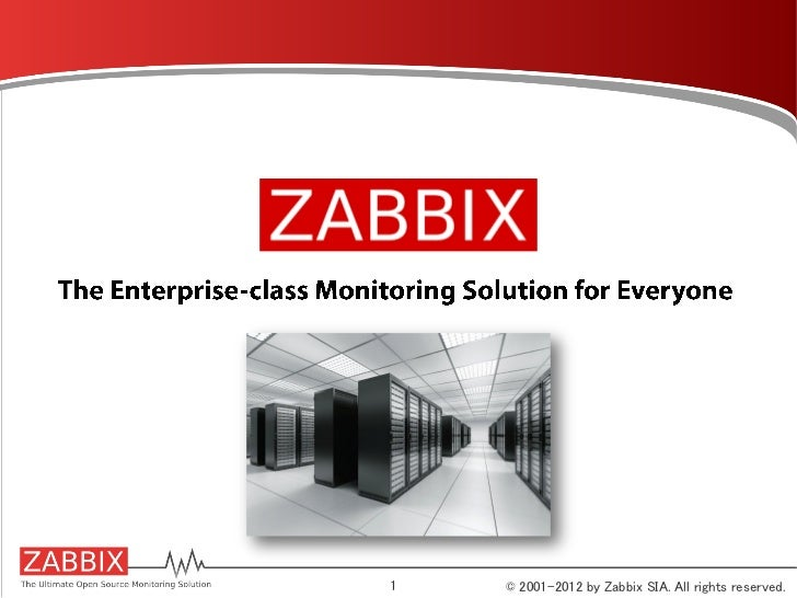 1   © 2001-2012 by Zabbix SIA. All rights reserved.