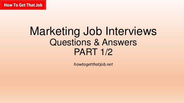 marketing job interviews questions answers part 12 howtogetthatjobnet - Marketing Manager Interview Questions And Answers