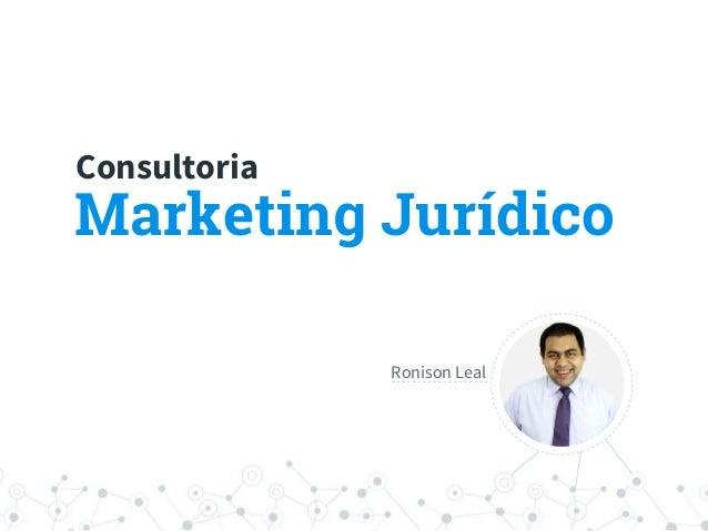 Marketing Jurídico Consultoria Ronison Leal