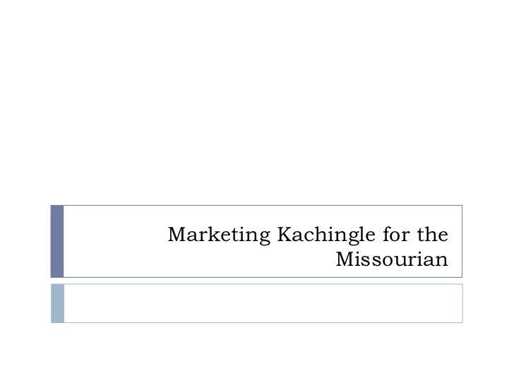Marketing Kachingle for the Missourian<br />