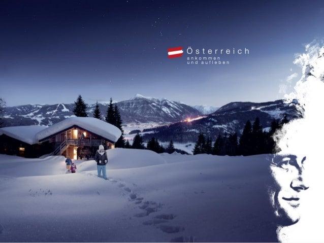 Ein Winter voller LebensfreudeAnkommen und aufleben.Die weltweite Marketingkampagne derÖsterreich Werbung in Schweden 2013...