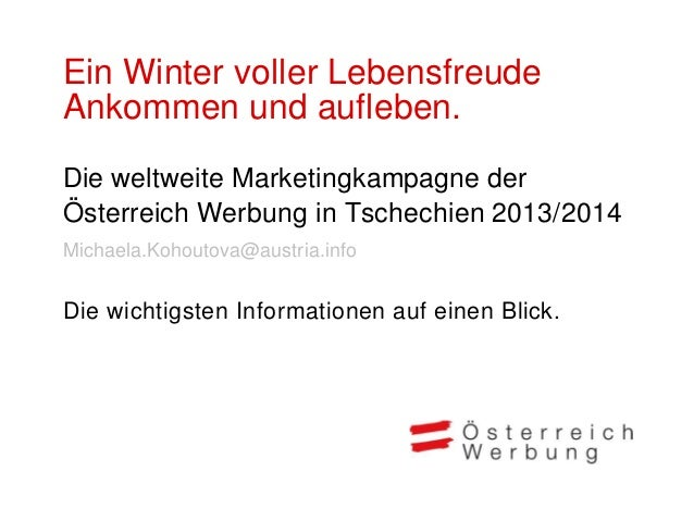 """Die neue ÖW MarketingkampagneÖsterreich sendet im Winter 2013/14 in 11 Märkte eine mächtigeUrlaubsbotschaft aus: """"Ankommen..."""