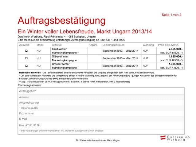 Seite 2 von 2AuftragsbestätigungEin Winter voller Lebensfreude. Markt Ungarn 2013/14Österreich Werbung, Rippl Rónai utca 4...