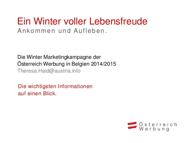Ein Winter voller Lebensfreude Ankommen und Aufleben Winter 2014/2015 Markt Belgien Eine große Bühne für Ihr Angebot Die K...