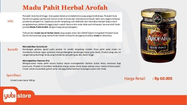 Madu Pahit Herbal Arofah Benefit Menstabilkan Gula Darah Kandungan glukosa (gula) pada produk ini sendiri tergolong rendah...