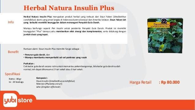 Herbal Natura Insulin Plus Benefit Ramuan alami Daun Insulin Plus memiliki fungsi sebagai : • Penurun gula darah, dan • Ma...