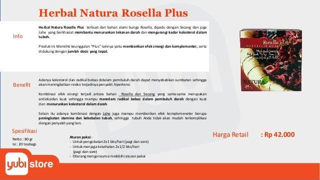 Herbal Natura Rosella Plus Benefit Adanya kolesterol dan radikal bebas didalam pembuluh darah dapat menyebabkan sumbatan s...