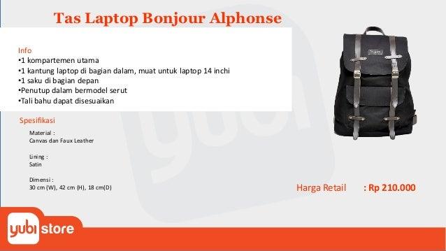 Tas Laptop Bonjour Remi Info •1 kompartemen utama •1 kantung laptop di bagian dalam, muat untuk laptop 14 inchi •1 saku di...