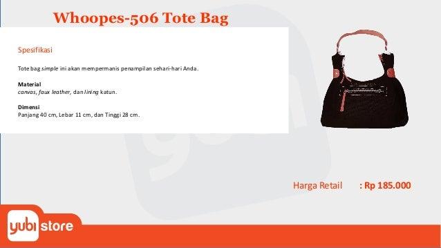 Whoopes-5015 Tote Bag Spesifikasi Tote bag simple ini akan mempermanis penampilan sehari-hari Anda. Material canvas suedin...