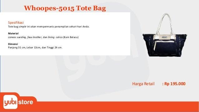 Whoopes-5017 Tote Bag Spesifikasi Tote bag simple ini akan mempermanis penampilan sehari-hari Anda. Material Canvas dan li...