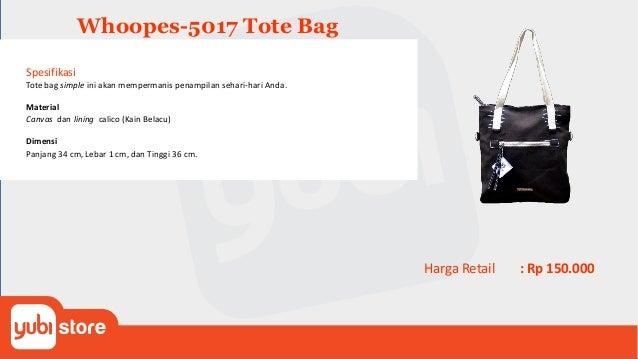 Whoopes-5019 Tote Bag Spesifikasi Tote bag simple ini akan mempermanis penampilan sehari-hari Anda. Material canvas dan li...