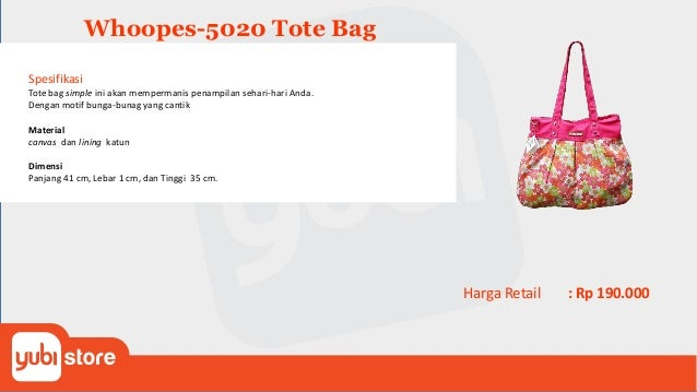 Whoopes-5021 Tote Bag Spesifikasi Tote bag simple ini akan mempermanis penampilan sehari-hari Anda. Dipermanis dengan tamp...